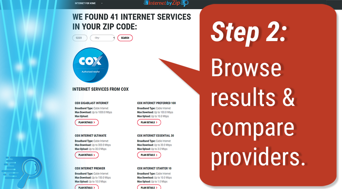 Step 2: Browse results and compare internet service providers in your zip code