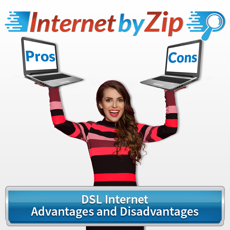 Positives and negatives when choosing DSL internet service